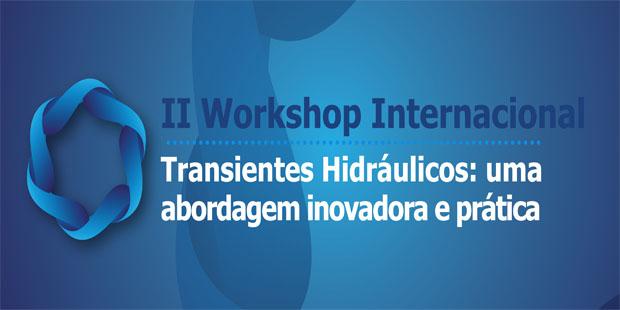 Unicamp realiza  Workshop Internacional sobre Transientes Hidráulicos