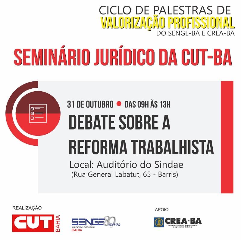 Seminário Jurídico da CUT- Ba debate como enfrentar a contra reforma trabalhista
