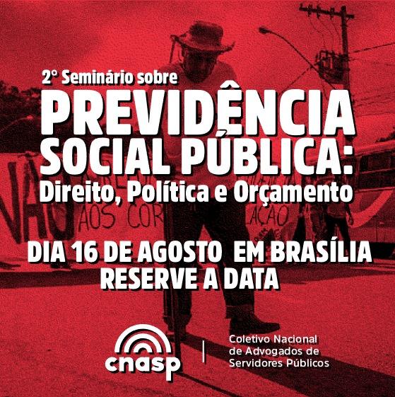 Vem aí o 2º seminário sobre Previdência Social Pública: Direito, Política e Orçamento