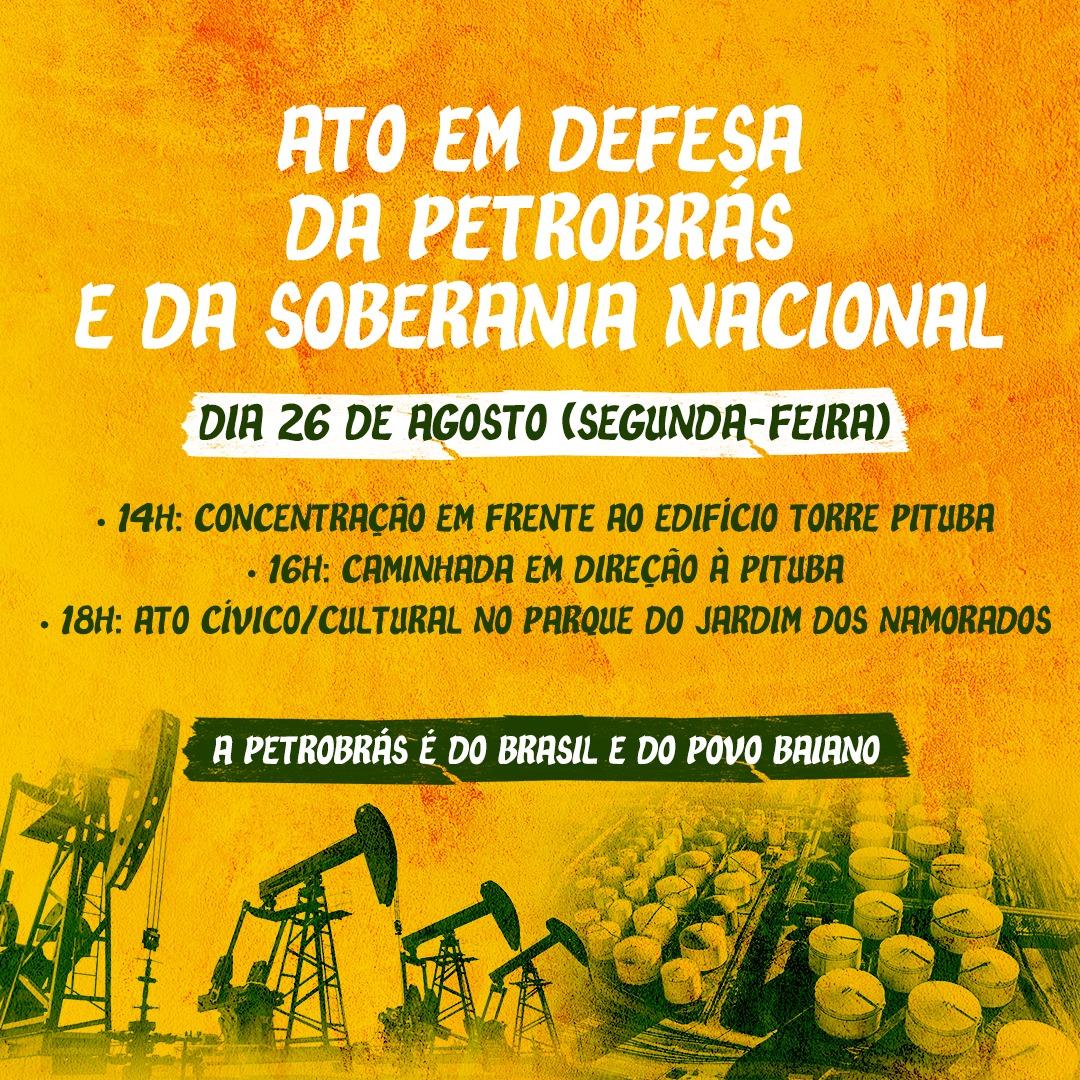 Sindipetro-BA realiza ato em defesa da soberania nacional dia 26 de agosto