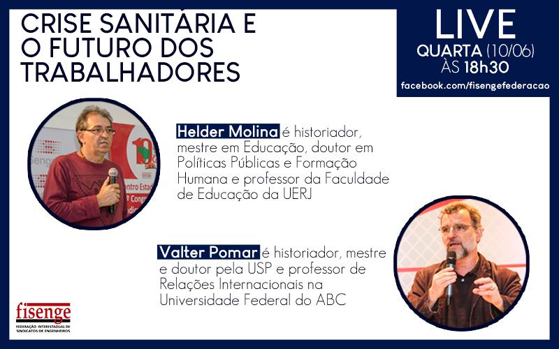 """""""Crise sanitária e o futuro dos trabalhadores"""" em debate com os historiadores Helder Molina e Valter Pomar"""