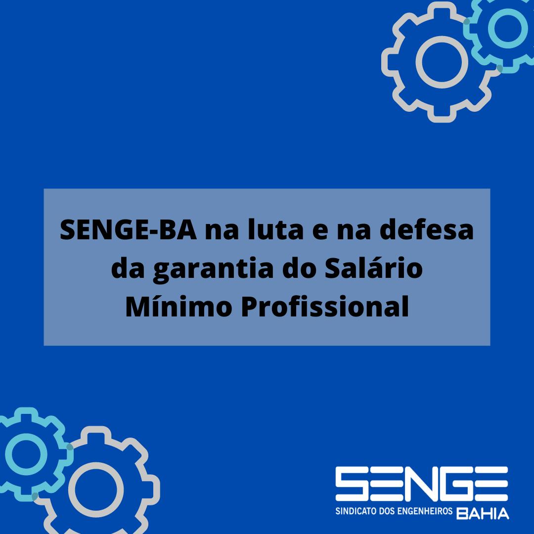 SENGE-BA na luta e na defesa da garantia do Salário Mínimo Profissional